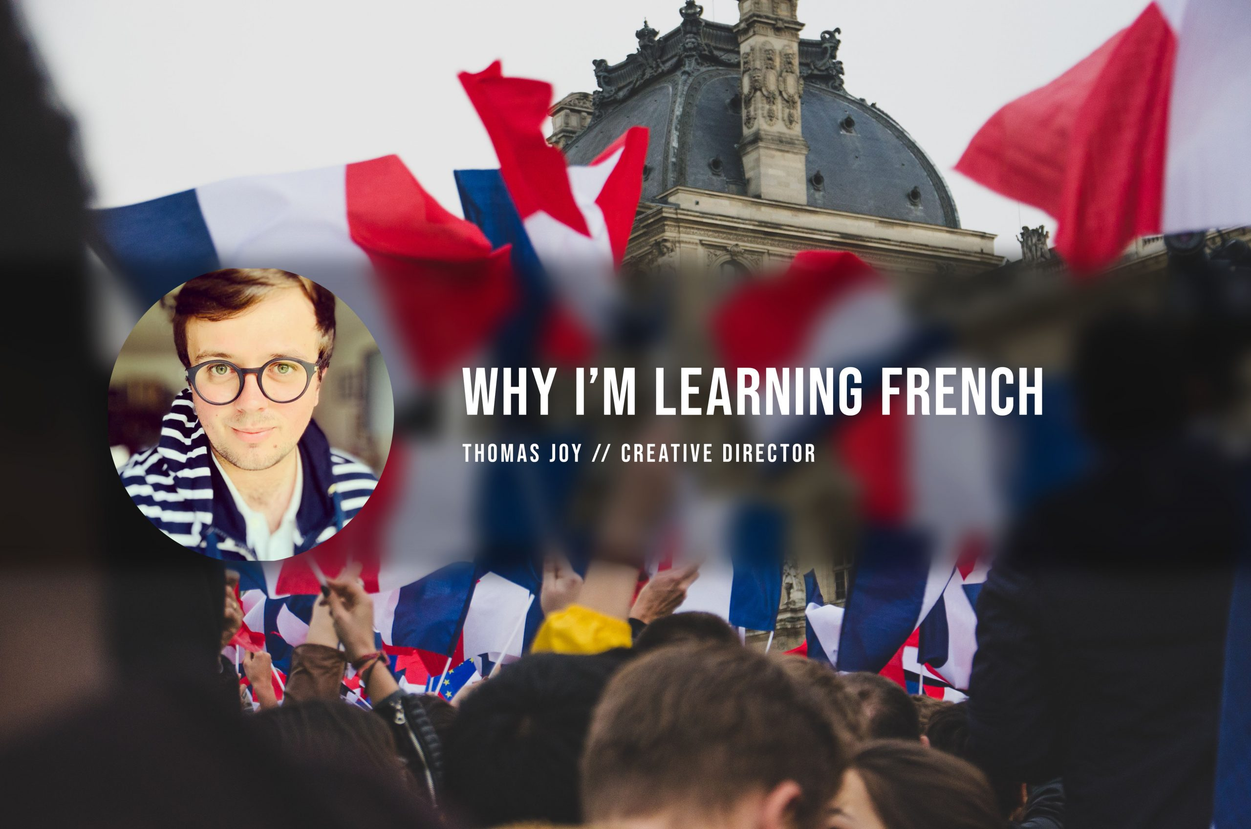 Why I'm Learning French
